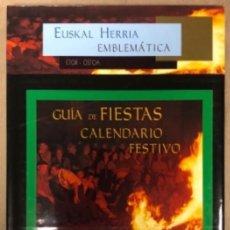 Libros de segunda mano: EUSKAL HERRIA EMBLEMÁTICA. GUÍA DE FIESTAS , CALENDARIO FESTIVO. EDITORIAL ETOR OSTOA 2000.. Lote 164226510