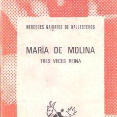 Libros de segunda mano: MARÍA DE MOLINA, TRES VECES REINA - GAIBROIS DE BALLESTEROS, MERCEDES. Lote 267321169