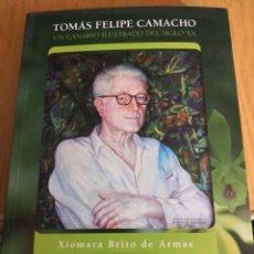 Libros de segunda mano: LIBRO TOMAS FELIPE CAMACHO UN CANARIO ILUSTRADO DEL SIGLO XX BRITO DE ARMAS, XIOMARA. Lote 267346134