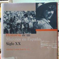 Libros de segunda mano: HISTORIA DE LAS MUJERES EN ESPAÑA. SIGLO XX. TOMO III, CUESTA BUSTILLO, JOSEFINA. 2003. Lote 267358914