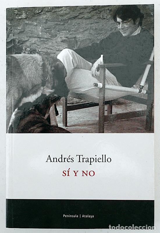 SÍ Y NO (LOS DESVANES, 6) - ANDRÉS TRAPIELLO - PENÍNSULA (ATALAYA) 2002 (Libros de Segunda Mano (posteriores a 1936) - Literatura - Otros)