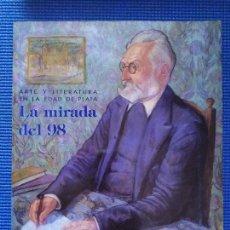 Libros de segunda mano: LA MIRADA DEL 98 ARTE Y LITERATURA EN LA EDAD DE PLATA. Lote 267477209
