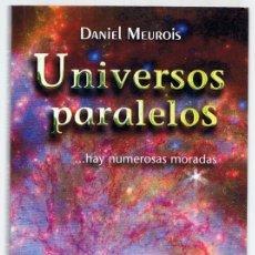 Libros de segunda mano: UNIVERSOS PARALELOS...HAY NUMEROSAS MORADAS DANIEL MEUROIS. Lote 267482689