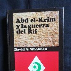 Libros de segunda mano: ABD EL-KRIM Y LA GUERRA DEL RIF - DAVID S. WOOLMAN. Lote 267498574