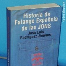 Libros de segunda mano: HISTORIA DE FALANGE ESPAÑOLA DE LAS JONS.-JOSÉ LUIS RODRÍGUEZ JIMÉNEZ. Lote 267554609