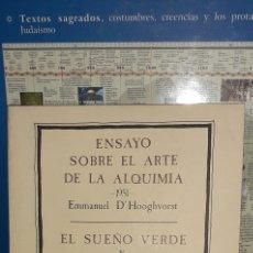 Libri di seconda mano: ENSAYO SOBRE EL ARTE DE LA ALQUIMIA. EL SUEÑO VERDE Y LA PALABRA ABANDONADA - ENMANUEL DHOOGHVORST. Lote 267566324