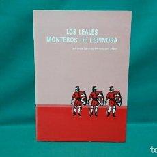 Libri di seconda mano: LOS LEALES MONTEROS DE ESPINOSA, FERNANDO SÁNCHEZ MORENO DEL MORAL. Lote 267675464