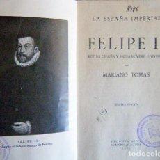 """Libros de segunda mano: MARIANO TOMÁS. """"FELIPE II REY DE ESPAÑA Y MONARCA DEL UNIVERSO. LA ESPAÑA IMPERIAL"""".. Lote 267718854"""