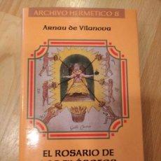 Libri di seconda mano: 'EL ROSARIO DE LOS FILÓSOFOS'. ARNAU DE VILANOVA. Lote 267795894