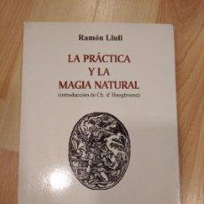 Libros de segunda mano: 'LA PRÁCTICA Y LA MAGIA NATURAL'. RAMÓN LLULL. Lote 267796424