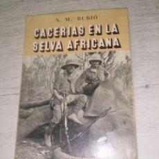 Libros de segunda mano: CACERIAS EN LA SELVA AFRICANA - RUBIO, NICOLAS M.. Lote 267806999