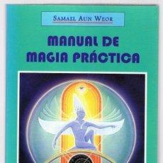 Libros de segunda mano: MANUAL DE MAGIA PRÁCTICA SAMAEL AUN WEOR. Lote 267817574