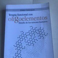 Livres d'occasion: TERAPIA FUNCIONAL CON OLIGOELEMENTOS - JOSEP COLONQUES 2010 ED. DILEMA. Lote 267830344