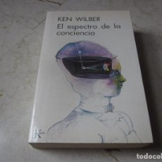 Libros de segunda mano: KEN WILBER - EL ESPECTRO DE LA CONCIENCIA - KAIROS 1990. Lote 267858079
