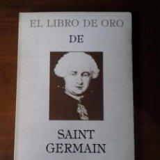 Libri di seconda mano: EL LIBRO DE ORO DE SAINT GERMAIN EDITORIAL HUMANITAS. Lote 268028174