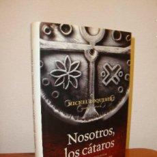 Libros de segunda mano: LIBRO - NOSOTROS, LOS CÁTAROS - MICHEL ROQUEBERT - EDITORIAL CRÍTICA HISTORIA - (MUY ESCASO). Lote 268031604