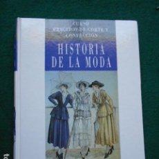 Libros de segunda mano: HISTORIA DE LA MODA CURSO PRACTICO DE CORTE Y CONFECCIÓN ESCUELA SUPERIOR DE LA MODA DE PARIS. Lote 268131624
