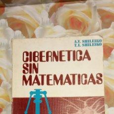 Libri di seconda mano: CIBERNETICA SIN MATEMATICAS. A.V. SHILEIKO. BOIXAREU EDITORES.. Lote 268146764