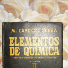 Libri di seconda mano: ELEMENTOS DE QUIMICA. M. CABEZAS SERRA, EDICIONES CABEZAS-SERRA.. Lote 268147239