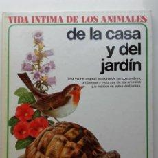 Libros de segunda mano: VIDA ÍNTIMA DE LOS ANIMALES DE LA CASA Y DEL JARDIN - Nº 1 - AURIGA CIENCIA - 1981. Lote 268148019