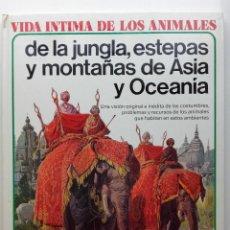 Libros de segunda mano: VIDA ÍNTIMA DE LOS ANIMALES DE LA JUNGLA, ESTEPAS Y MONTAÑAS DE ASIA - Nº 22 - AURIGA CIENCIA - 1979. Lote 268149844