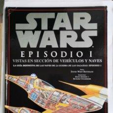 Libros de segunda mano: STAR WARS EPISODIO I VISTAS EN SECCIÓN DE VEHÍCULOS Y NAVES. Lote 268173549