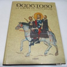 Libros de segunda mano: SANTIAGO LA EUROPA DEL PEREGRINAJE W7432. Lote 268270784