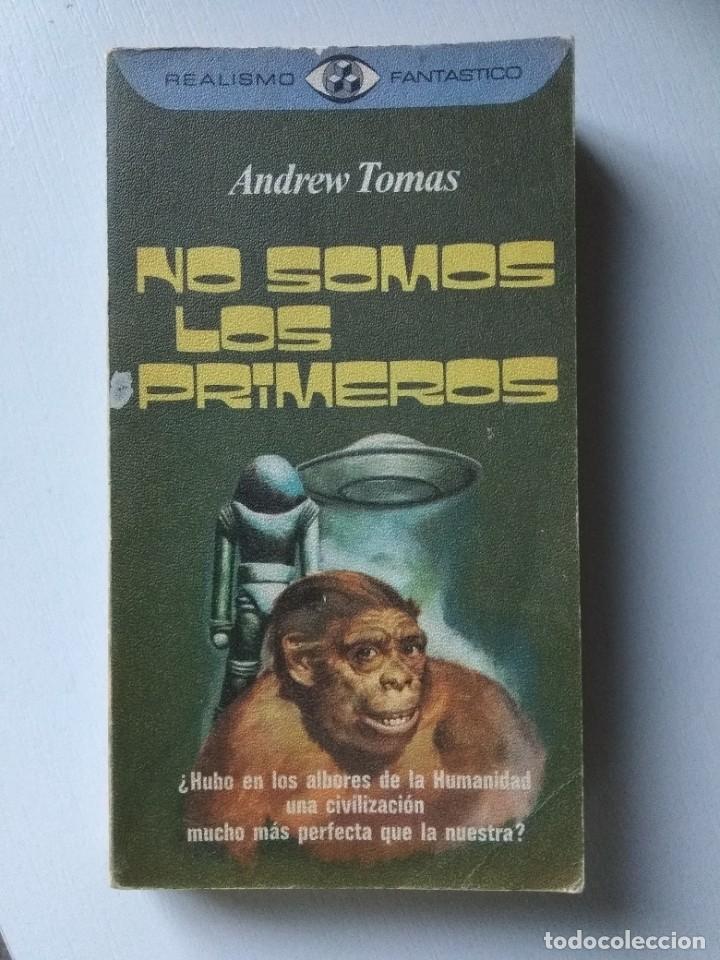NO SOMOS LOS PRIMEROS, ANDREW TOMAS. REALISMO FANTÁSTICO (Libros de Segunda Mano - Parapsicología y Esoterismo - Otros)