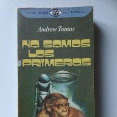 Libros de segunda mano: NO SOMOS LOS PRIMEROS, ANDREW TOMAS. REALISMO FANTÁSTICO. Lote 268460654