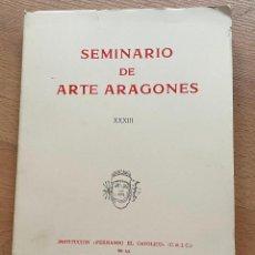 Libros de segunda mano: SEMINARIO DE ARTE ARAGONES XXXIII, INSTITUCION FERNANDO EL CATOLICO. Lote 268570199