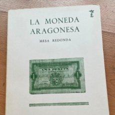 Libros de segunda mano: LA MONEDA ARAGONESA, MESA REDONDA. Lote 268570889