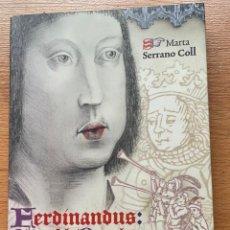 Libros de segunda mano: FERDINANDUS DEI GRACIA REX ARAGONUM, LA EFIGIE DE FERNANDO II EL CATOLICO EN LA ICONOGRAFIA MEDIEVAL. Lote 268571779