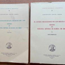 Libros de segunda mano: EL CISTER ZARAGOZANO EN LOS SIGLOS XIII Y XIV, 2 VOLUMENTES CONCEPCION CONTEL BAREA. Lote 268572724