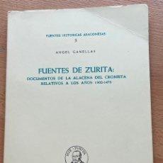 Libros de segunda mano: FUENTES DE ZURITA, DOCUMENTOS DE LA ALACENA DEL CRONISTA AÑOS 1302-1478 ANGEL CANELLAS. Lote 268573424