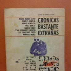 Libros de segunda mano: CRÓNICAS BASTANTE EXTRAÑAS. MARIO VARGAS LLOSA, CHARLES CHAPLIN, MARIO BENEDETTIJORGE ALVAREZ EDITOR. Lote 268573534
