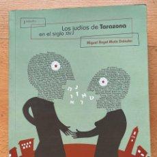 Libros de segunda mano: LOS JUDIOS DE TARAZONA EN EL SIGLO XIV, MIGUEL ANGEL MOTIS DOLADER. Lote 268575574