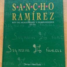 Libros de segunda mano: SANCHO RAMIREZ REY DE ARAGONESES Y PAMPLONESES 1064-1094 DOMINGO J. BUESA CONDE. Lote 268576054