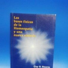 Libros de segunda mano: LAS BASES FISICAS DE LA HOMEOPATIA Y UNA NUEVA SINTESIS. GUY B. STEARNS EDGAR D. E. 2007. PAGS. 163.. Lote 268580344