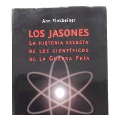 Libros de segunda mano: LOS JASONES. LA HISTORIA SECRETA DE LOS CIENTÍFICOS DE LA GUERRA FRÍA - ANN FINKBEINER - ED. PAIDÓS. Lote 268605794
