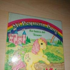Libros de segunda mano: MI PEQUEÑO PONY. EN BUSCA DEL TESORO. HASBRO 1986. Lote 268739484