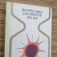Libri di seconda mano: LOS MITOS DEL SOL - JEAN MICHEL ANGEBERT - ED. PLAZ JANES 1976. Lote 268778144
