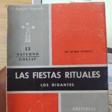 Libros de segunda mano: ANTROPOLOGIA. LAS FIESTAS RITUALES, LOS GIGANTES, LIA RUBIO STERZUL, ED. MUNDI,COL. SATURNO 13. RARO. Lote 268799944