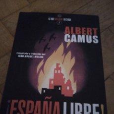Libros de segunda mano: ESPAÑA LIBRE! ALBERT CAMUS. Lote 268843274