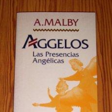 Libri di seconda mano: MALBY, ANDRÉ. AGGELOS : LAS PRESENCIAS ANGÉLICAS : REFLEXIONES SOBRE LA NATURALEZA DE LA CONSCIENCIA. Lote 268872624