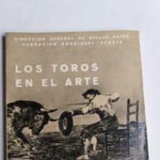 Libros de segunda mano: LOS TOROS EN EL ARTE. FUNDACIÓN RODRÍGUEZ ACOSTA. PALACIO DE CARLOS V. GRANADA 1964. Lote 268879574