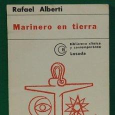 Libros de segunda mano: MARINERO EN TIERRA. RAFAEL ALBERTI 1976. EDITORIAL. LOSADA.. Lote 268900839