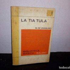 Libros de segunda mano: 7- LA TÍA TULA - M. DE UNAMUNO. Lote 268906874