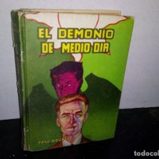 Libros de segunda mano: 7- EL DEMONIO DE MEDIO DÍA - PAUL BOURGET - 1956. Lote 268906979
