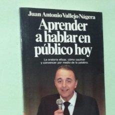 Libros de segunda mano: APRENDER A HABLAR EN PÚBLICO HOY. J. A. VALLEJO-NÁGERA. Lote 268914419