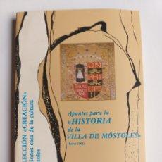 Libros de segunda mano: APUNTES PARA LA HISTORIA DE LA VILLA DE MÓSTOLES JUAN OCAÑA PRADOS . MADRID. Lote 268930254